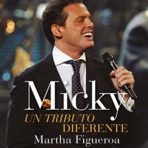 Micky: un tributo diferente – Martha Figueroa [Narrado por Karla Hernández, Martha Figueroa] [Audiolibro] [Español]