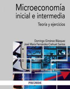 Microeconomía inicial e intermedia (Economía Y Empresa) – Domingo Giménez Blázquez, José María Fernández-Crehuet Santos [ePub & Kindle]