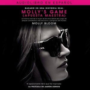 Molly's Game (Apuesta maestra) – Molly Bloom [Narrado por Fabiola Stevenson] [Audiolibro] [Español]