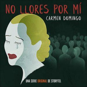 No llores por mí – Carmen Domingo [Narrado por Rosa López, Valeria Fernández, Gustavo Dardés] [Audiolibro] [Español] [Temporada 1] [10/10]