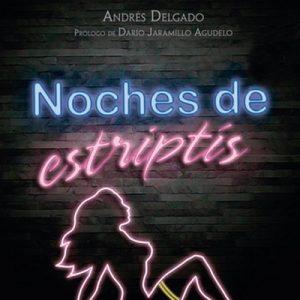 Noches de estriptís – Andrés Delgado [Narrado por Pedro Ruiz] [Audiolibro] [Español]