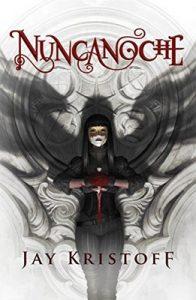 Nuncanoche – Jay Kristoff [ePub & Kindle]