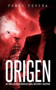 Origen: Un thriller psicológico de amor, misterio y suspense (Suspenso romántico nº 7) – Pablo Poveda [ePub & Kindle]