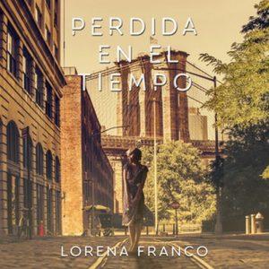 Perdida en el tiempo – Lorena Franco [Narrado por Marta Górriz] [Audiolibro] [Español]