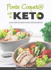 Ponte coquet@ con el KETO: Guia para perder peso rápidamente – M.A. Go [ePub & Kindle]