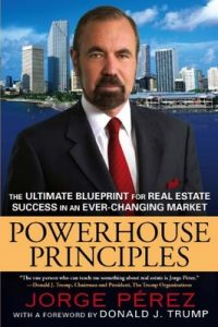 Powerhouse Principles: The Ultimate Blueprint for Real Estate Success in an Ever-Changing Market – Jorge Perez, Donald J. Trump [ePub & Kindle] [English]