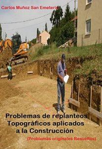 Problemas de Replanteos Topográficos aplicados a la construcción: Problemas originales resueltos – Carlos Muñoz San Emeterio [ePub & Kindle]