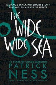 The Wide, Wide Sea: A Chaos Walking Short Story – Patrick Ness [ePub & Kindle] [English]