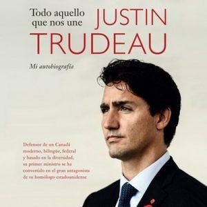 Todo aquello que nos une – Justin Trudeau [Narrado por José Carlos Domínguez] [Audiolibro] [Español]