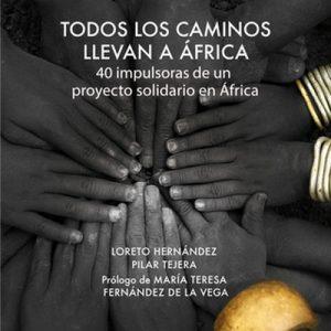 Todos los caminos llevan a África – Loreto Hernández [Narrado por María Pérez] [Audiolibro] [Español]
