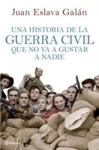 Una historia de la guerra civil que no va a gustar a nadie – Juan Eslava Galán [ePub & Kindle]