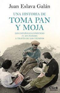 Una historia de toma pan y moja: Los españoles comiendo y ayunando a través de la historia – Juan Eslava Galán [ePub & Kindle]