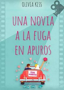 Una novia a la fuga en apuros (Hollywood nº 2) – Olivia Kiss [ePub & Kindle]
