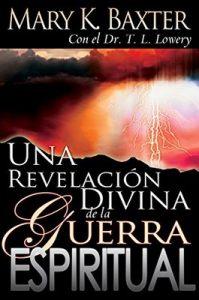 Una revelación divina de la guerra espiritual – Mary K. Baxter, T. L. Lowery [ePub & Kindle]