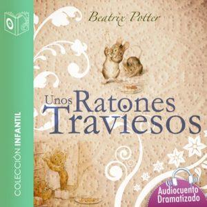 Unos ratones traviesos – Beatrix Potter [Narrado por Marina Clyo] [Audiolibro] [Español]