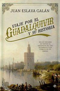 Viaje por el Guadalquivir y su historia – Juan Eslava Galán [ePub & Kindle]