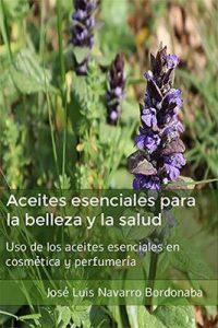 Aceites esenciales para la belleza y la salud – José Luis Navarro Bordonaba [Kindle & PDF]