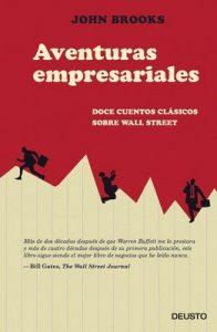 Aventuras empresariales: Doce cuentos clásicos sobre Wall Street – John Brooks, Iván Barbeitos [ePub & Kindle]