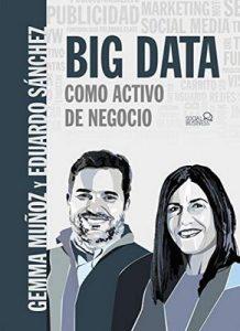 Big Data Como activo de negocio (Social Media) – Gemma Muñoz Vera, Eduardo Sánchez Rojo [ePub & Kindle]