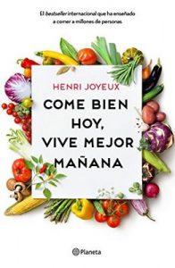 Come bien hoy, vive mejor mañana – Henri Joyeux, Lara Cortés Fernández [ePub & Kindle]
