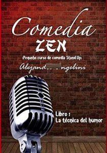 Comedia Zen: Pequeño curso de comedia Stand Up (La tecnica del humor nº 1) – Alejandro Angelini [ePub & Kindle]