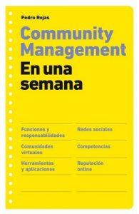 Community management en una semana – Pedro Rojas [ePub & Kindle]