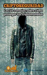 Criptoseguridad: Los 10 consejos para proteger tus criptomonedas – 1Millionxbtc [ePub & Kindle]