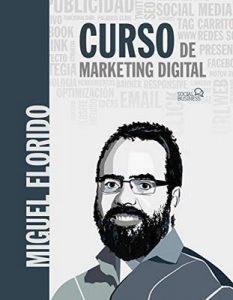 Curso de Marketing Digital (Social Media) – Miguel Ángel Florido [ePub & Kindle]