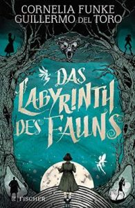 Das Labyrinth des Fauns – Cornelia Funke, Guillermo del Toro, Allen Williams, Tobias Schnettler [ePub & Kindle] [German]