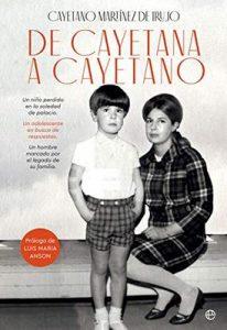 De Cayetana a Cayetano – Cayetano Martínez de Irujo [ePub & Kindle]