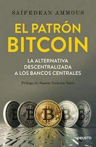 El patrón Bitcoin: La alternativa descentralizada a los bancos centrales – Saifedean Ammous, Mercedes Vaquero Granados [ePub & Kindle]