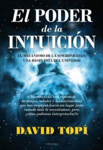 El poder de la intuición: El mecanismo de la sincronicidad, una respuesta del universo – David Topí [ePub & Kindle]
