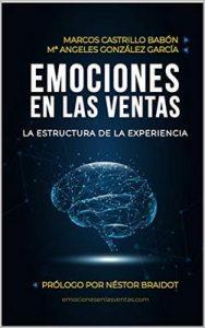 Emociones en las ventas: La estructura de la experiencia – Marcos Castrillo Babón, Mª Ángeles González García [ePub & Kindle]