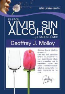 Es facil vivir sin alcohol… ¡si sabes como! – Geoffrey Molloy [ePub & Kindle]