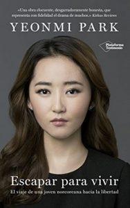 Escapar para vivir: El viaje de una joven norcoreana hacia la libertad – Yeonmi Park, Aida Candelario Castro [ePub & Kindle]