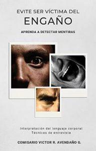 Evite ser víctima del engaño: Aprenda a detectar mentiras – Victor Rodolfo Avendaño Grillo [Kindle & PDF]