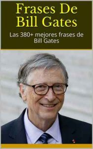 Frases De Bill Gates: Las 380+ mejores frases de Bill Gates – Sophie [ePub & Kindle]