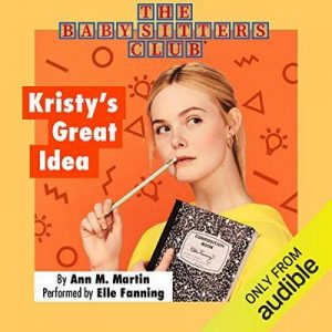 Kristy's Great Idea – Ann M. Martin [Narrado por Elle Fanning] [Audiolibro] [English]