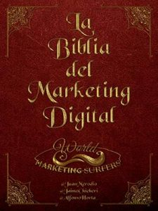 La Biblia de Marketing Digital: Todo lo que necesitas saber de marketing digital – Jaime Chicheri, Juan Merodio, Alfonso Horta [ePub & Kindle]