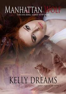 Manhattan Wolf: Toda una dama cuando tú no miras (American Wolf nº 1) – Kelly Dreams [ePub & Kindle]