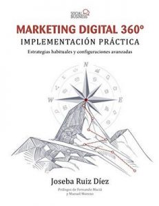 Marketing Digital 360º. Implementación práctica (Social Media) – Joseba Ruiz Díez [ePub & Kindle]