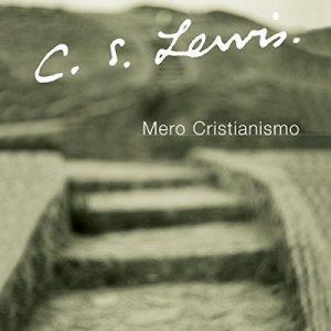 Mero Cristianismo – C. S. Lewis [Narrado por Pedro Sanchez] [Audiolibro] [Español]