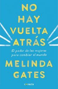 No hay vuelta atrás: El poder de las mujeres para cambiar el mundo – Melinda Gates [ePub & Kindle]