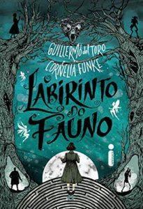 O Labirinto Do Fauno – Guillermo del Toro, Cornelia Funke [ePub & Kindle] [Portuguese]