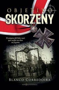 Objetivo Skorzeny – Blanco Corredoira [ePub & Kindle]