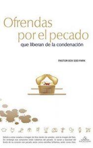 Ofrendas por el pecado que liberan de la condenación – Pastor Ock Soo Park [ePub & Kindle]