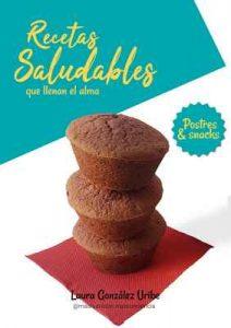 Recetas saludables que llenan el alma – Laura González Uribe, Andrea Saura [Kindle & PDF]
