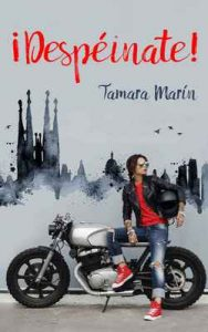 ¡Despéinate! – Tamara Marín [ePub & Kindle]