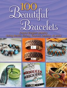 100 Beautiful Bracelets: Create Elegant Jewelry Using Beads, String, Charms, Leather, and more (Dover Jewelry and Metalwork) – Inc. Dover Publications [ePub & Kindle] [English]
