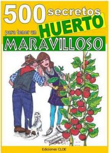 500 secretos para tener un huerto maravilloso (Crecer huerto) – Bruno Del Medico, Elisabetta Del Medico [ePub & Kindle]
